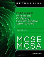 MCSA Guide to Installing and Configuring Microsoft Windows Server 2012/R2
