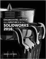 Engineering Design & Graphics w/ SolidWorks 2016