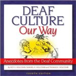 Deaf Culture, Our Way: Anecdotes from the Deaf